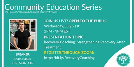 Community Education Series: Recovery Coaching: Strengthening Recovery tickets