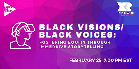 Black Visions/Black Voices: Fostering Equity through Immersive Storytelling tickets