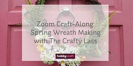Easter Made Easy: Spring Wreath Making Craft-Along with The Crafty Lass tickets