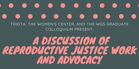 A Discussion of Reproductive Justice Work and Advocacy tickets
