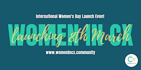 Women in CX - International Women's Day Launch Event tickets