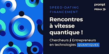 QUANTIQUE: Rencontres à vitesse quantique! Chercheurs ⚡︎ Entrepreneurs tickets