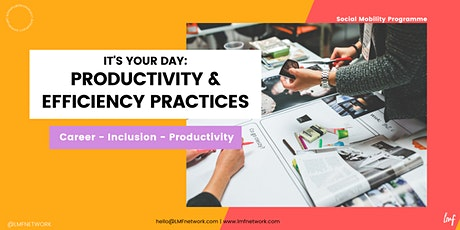 It's Your Day: Productivity & Efficiency Practices tickets
