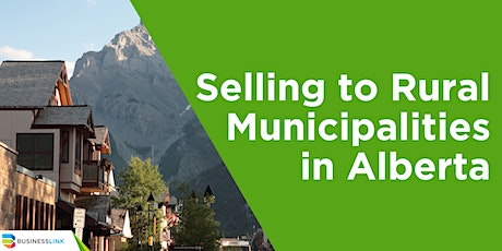Selling to Rural Municipalities in Alberta tickets