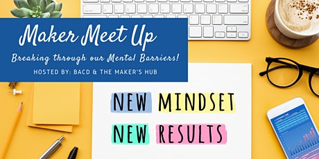 Maker Meet Up - Breaking Through Our Mental Barriers tickets