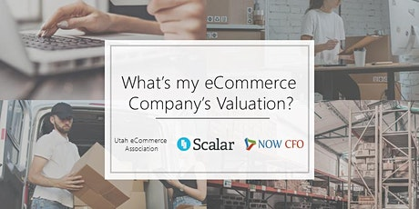 What's my eCommerce company's Valuation - a webinar by NOW CFO and Scalar tickets