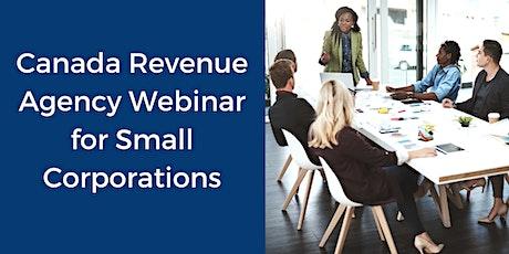 Canada Revenue Agency Webinar for Small Corporations tickets