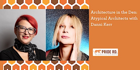 Architecture in the Den: Atypical Architects with Danni Kerr tickets