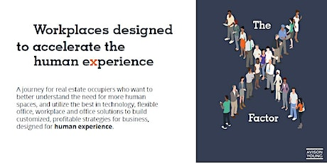 The X-Factor: Workplaces designed to accelerate the human experience by AY tickets