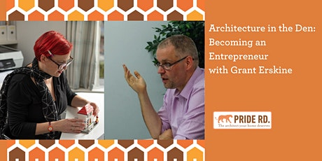 Architecture in the Den: Becoming an Entrepreneur with Grant Erskine tickets