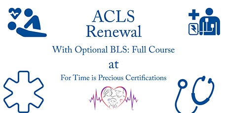 ACLS | Full or Renewal with Optional BLS: Renewal Class tickets