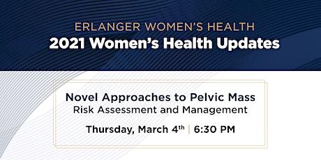 """Erlanger Women's Health Updates - """"Novel Approaches to Pelvic Mass"""" tickets"""