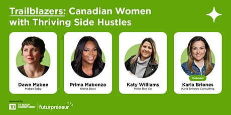 Trailblazers: Canadian Women with Thriving Side Hustles tickets