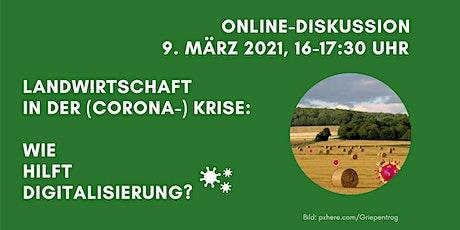 """""""Landwirtschaft in der Coronakrise - Wie hilft Digitalisierung?"""" Tickets"""