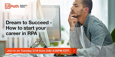 Introduction to Robotic Process Automation by UiPath & Dream to Succeed tickets
