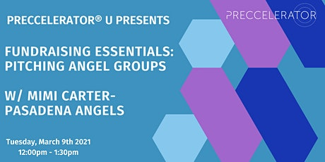 Preccelerator® U Presents: Fundraising Essentials: Pitching Angel Groups tickets
