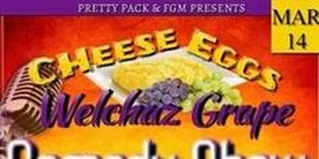 Cheese Eggs & Welch's Grape Comedy Show tickets