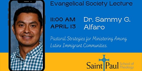Evangelical Society Lecture with Dr. Sammy Alfaro tickets