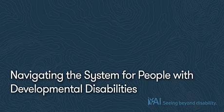 Navigating the System for People with Developmental Disabilities tickets