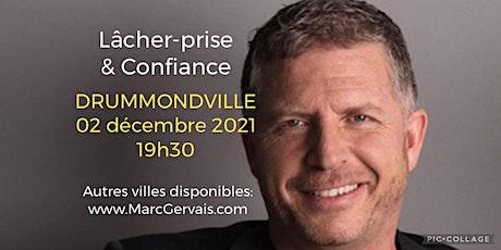 DRUMMONDVILLE - Lâcher-prise / Confiance 25$ billets