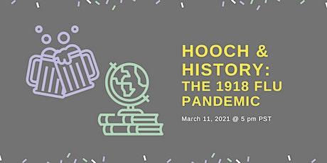 Hooch & History: The Flu Pandemic of 1918 tickets