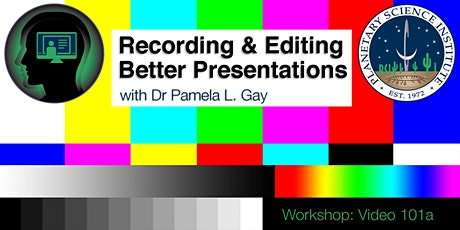 Video 101a: Recording & Editing Better Presentations tickets