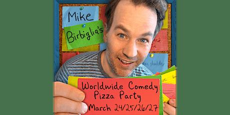 Mike Birbiglia's Worldwide Comedy Pizza Party tickets