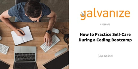 How to Practice Self-Care During a Coding Bootcamp [Live-Online] tickets