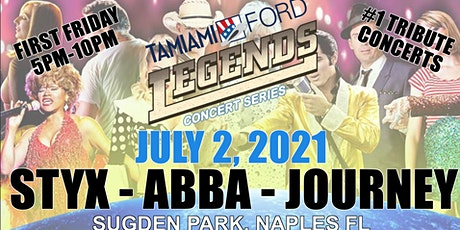 "Tamiami Ford Legends Concert ""First Friday"" 7-2-21 STYX- ABBA & JOURNEY! tickets"
