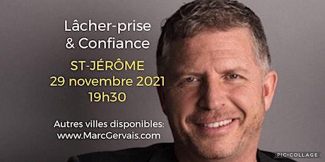 ST-JÉRÔME - Lâcher-prise / Confiance 25$ billets