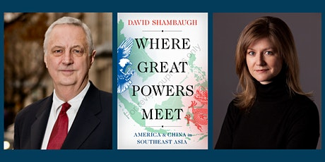 Where Great Powers Meet: America and China in Southeast Asia tickets
