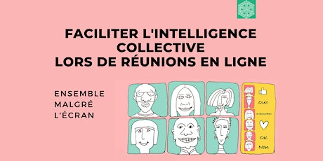 Faciliter l'intelligence collective  en ligne billets