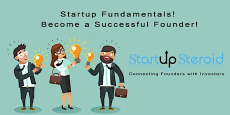 Startup Fundamentals! Become a Successful Founder! tickets
