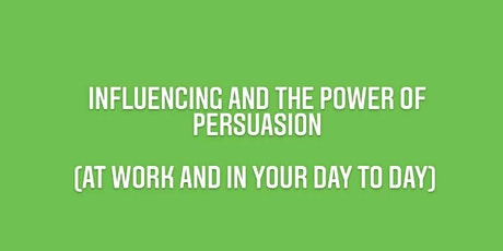 How to get what you want in 2021- Influencing and the power of persuasion tickets