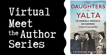 """Virtual Talk: """"The Daughters of Yalta"""" with Catherine Grace Katz tickets"""
