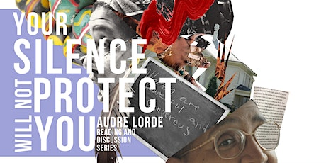 Your Silence will not Protect You! - Audre Lorde Reading & Discussion Group tickets