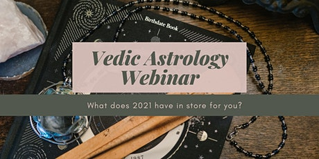 Vedic Astrology workshop: What does 2021 have in store for you? tickets