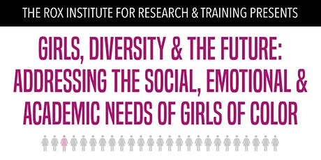 Girls, Diversity & The Future: Addressing the Needs of Girls of Color tickets
