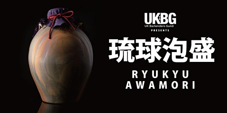 UKBG Presents - Awamori: 600 years of culture & tradition tickets