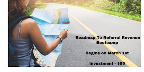Roadmap to Referral Revenue Boot Camp tickets