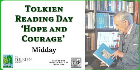 Tolkien Reading Day 'Hope and Courage' - Midday tickets