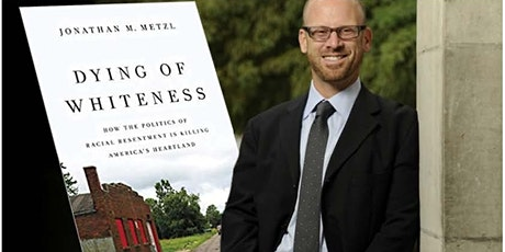 Dying of Whiteness: 2021 Darby Lecture featuring Dr. Jonathan M. Metzl tickets