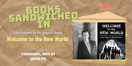 Books Sandwiched In: Jake Halpern - Welcome to the New World tickets