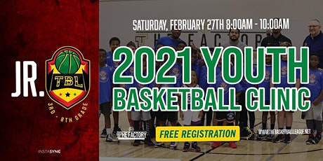 JR. TBL -  FREE Youth Basketball Clinic - Grades 3rd through Grades 8th tickets