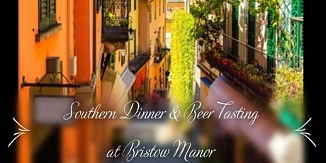 Southern Delight Dinner & Beer Tasting at Bristow Manor tickets