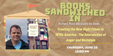 Books Sandwiched In: Richard Moss - Creating the New Right Ethnic in 1970s tickets