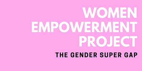 The Women Empowerment Project: The Gender Super Gap tickets