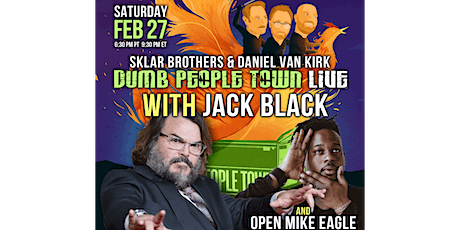 Dumb People Town Live with Jack Black & Open Mike Eagle tickets