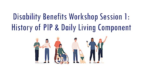 Disability Benefits Workshop - History of PIP & Daily Living Component tickets