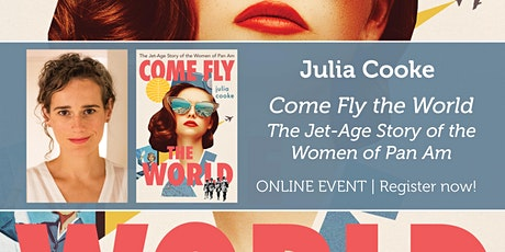 "Julia Cooke presents ""Come Fly the World"" tickets"